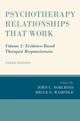 Psychotherapy Relationships That Work: Volume 2: Evidence-Based Therapist Responsiveness