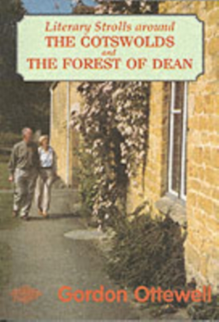 Literary Strolls in the Cotswolds and Forest of
